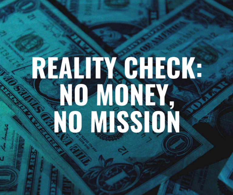 Reality check: No Money, No Mission