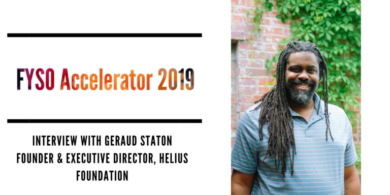FYSO Accelerator 2019: Interview with Geraud Staton, Executive Director of the Helius Foundation