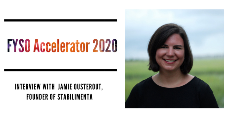 FYSO Accelerator 2020: Interview with Jamie Ousterout founder of Stabilimenta