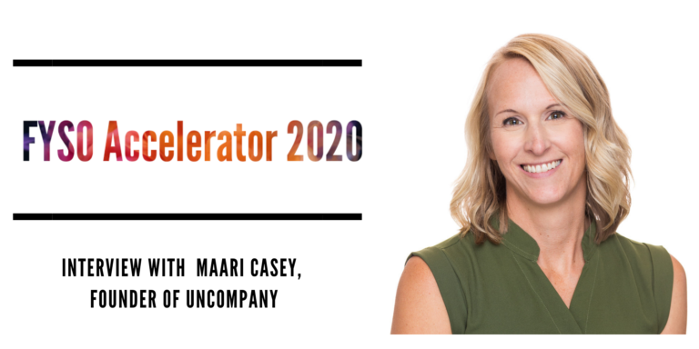 FYSO Accelerator Interview with Maari Casey, Founder of Uncompany